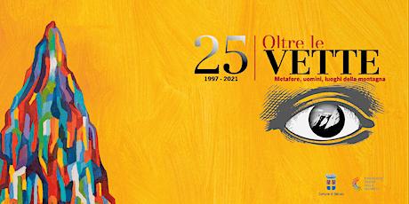 Inaugurazione ufficiale   Oltre Le Vette 2021, 25esima edizione biglietti