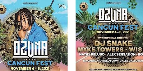 Ozuna Fest Cancun Mexico ALL INCLUSIVE (Nov 4-8 2021) tickets