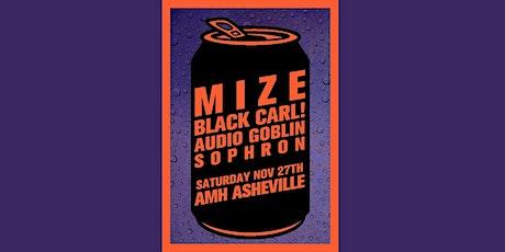 Mize, Black Carl, Audio Goblin & Sophron at Asheville Music Hall tickets