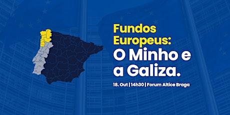 """Conferência """"Fundos Europeus: O Minho e a Galiza bilhetes"""