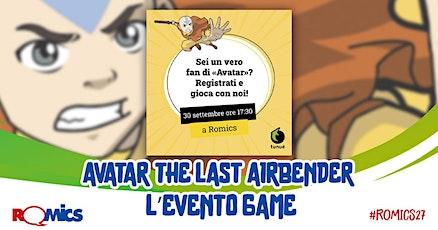 Sei un vero fan di Avatar The Last Airbender?  L'evento game a Romics biglietti