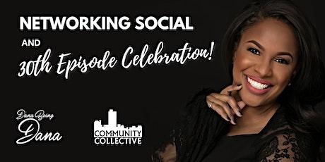 Networking Social & Dana Being Dana's 30th Episode Celebration tickets