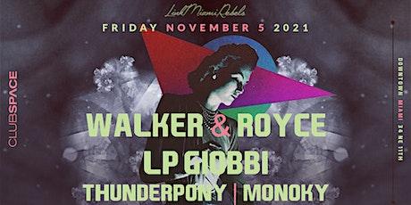 Walker & Royce + LP Giobbi @ Club Space Miami tickets
