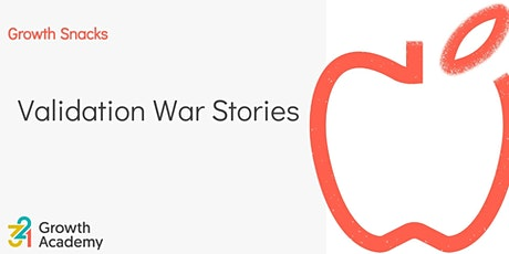 Growth Snacks: Validation War Stories tickets