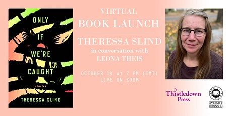 Virtual Book Launch: Theressa Slind — Only If We're Caught w/ Leona Theis tickets