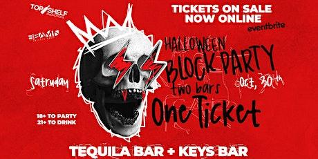 HALLOWEEN BLOCK PARTY • 2 BARS 1 TICKET • SAT OCT 30TH tickets