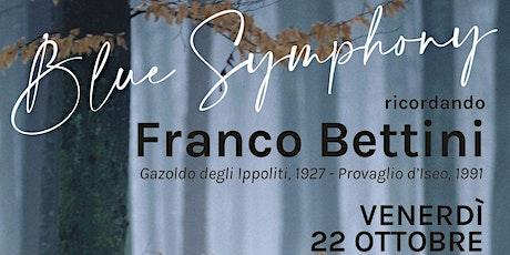 Blue Symphony, ricordando Franco Bettini biglietti