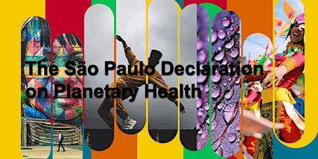 The São Paulo Declaration on Planetary Health Launch Event tickets