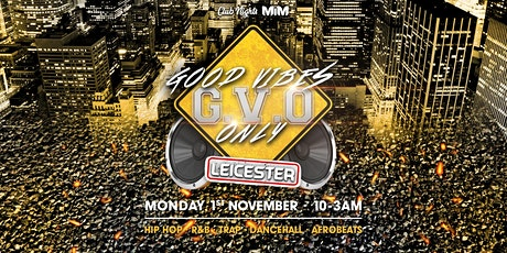 Good Vibes Only: LEICESTER tickets