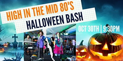 HALLOWEEN BASH | HIGH IN THE MID 80'S