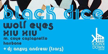 Black Dice / Wolf Eyes / Xiu Xiu tickets