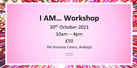 I AM... Workshop tickets