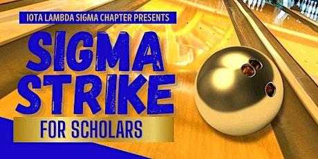 Iota Lambda Sigma Chapter presents Sigma Strike for Scholars tickets