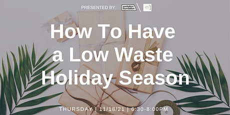 How To Have a Low Waste Holiday Season tickets