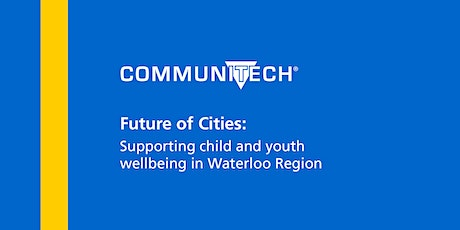 Future of Cities: Supporting child and youth wellbeing in Waterloo Region tickets