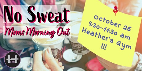 No Sweat Moms Morning Out tickets