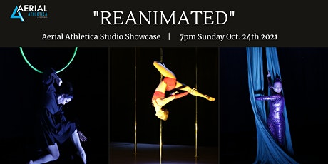 """10/24 Local Aerial Arts Showcase """"REANIMATED"""" tickets"""