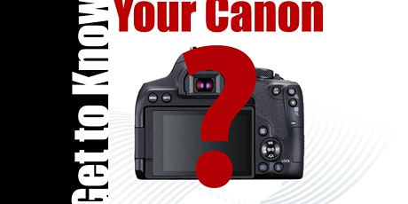 Get to Know Your Canon Camera! (Basics Class) tickets