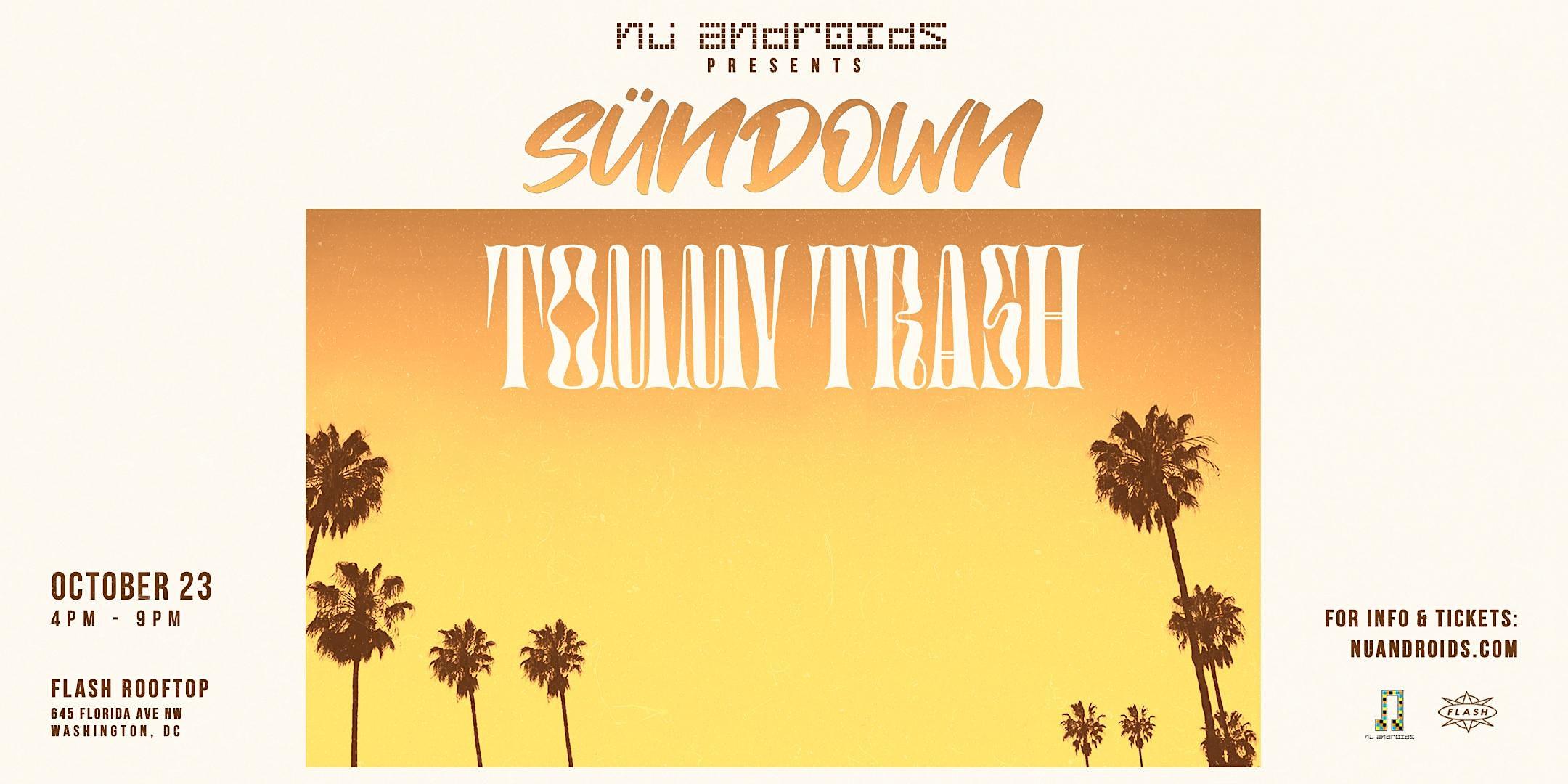Nü Androids Presents SünDown: Tommy Trash