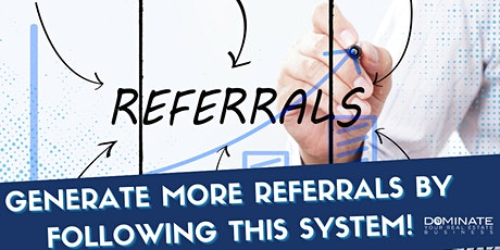 Generate More Referrals by Following This System! tickets