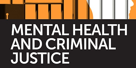 Mental Health and the Criminal Justice System tickets