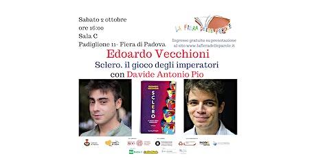 """Edoardo Vecchioni """"Sclero. il gioco degli imperatori"""" e Davide Antonio Pio biglietti"""