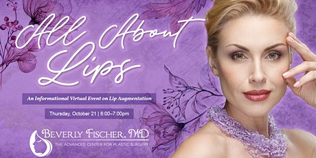 All About Lips - An Informational Virtual Event on Lip Augmentation tickets
