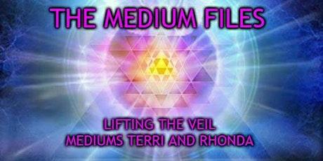 The Medium Files- Lifting the Veil with Mediums Terri and Rhonda tickets