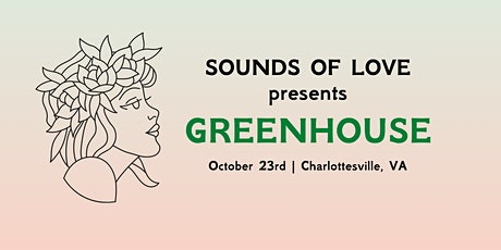Sounds of Love Presents: Greenhouse tickets
