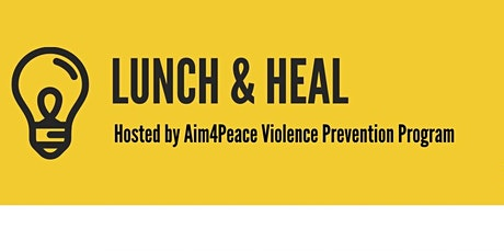 Aim4Peace Presents Lunch & Heal Series: Family Trauma facilitated by V.I.P tickets