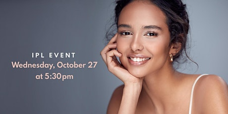 Restore Your Natural Beauty! An IPL Event Focusing on Skin Rejuventation! tickets