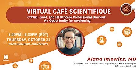 Virtual Café Scientifique | COVID, Grief, and Burnout tickets