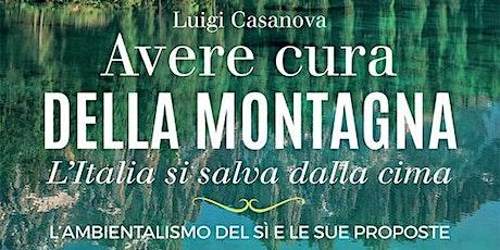 OLV - Presentazione del libro di Luigi Casanova: Avere cura della montagna biglietti