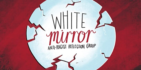White Mirror; Anti-Racist Reflection & Accountability - October tickets