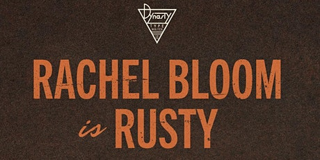 Rachel Bloom is Rusty! tickets