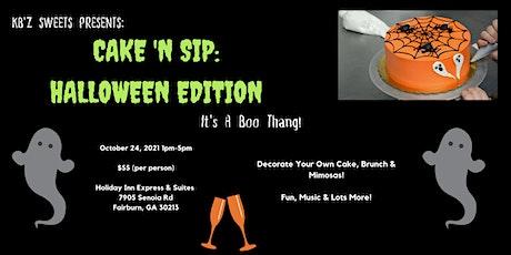 Cake 'N  Sip: Halloween Edition tickets