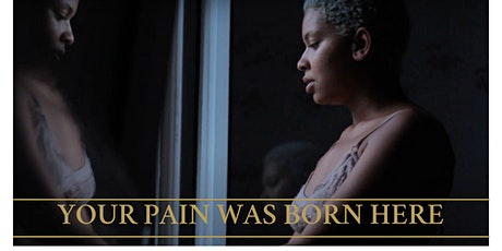 Your Pain Was Born Here Film Screening tickets