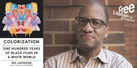 VIRTUAL - Wil Haygood   Colorization: One Hundred Years of Black Films... tickets