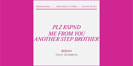 GigFinesse Presents: PLZ RSPND | Me From You | Another Step Brother tickets