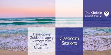Developing Guided Imagery and Progressive Muscle Relaxation Skills Jun 2022 tickets