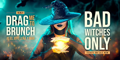Drag me to Brunch - Bad Witches Only tickets