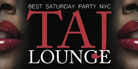 TAJ SATURDAY @ TAJ LOUNGE NEW YORK #taj tickets