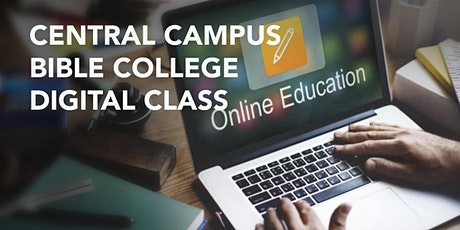 Central Campus Bible College Digital Class - Saturday,  October 16, 2021 tickets