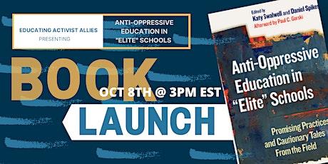 "Book Launch: Anti-Oppressive Education in ""Elite"" Schools tickets"