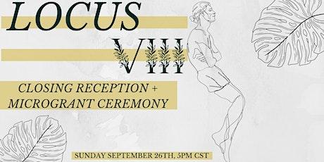 LOCUS: VIII - Closing Reception + Micro-grant Ceremony tickets