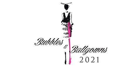 Bubbles & Ballgowns 2021 tickets