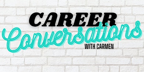 Career Conversations with Carmen tickets