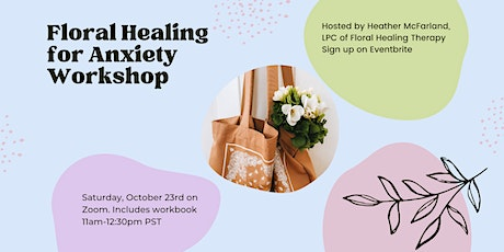 Floral Healing for Anxiety Workshop tickets