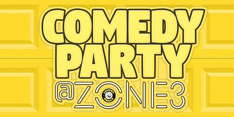 Comedy Party at Zone 3 - This Friday! tickets