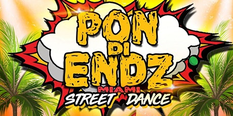 Pon Di Endz Miami Street Dance (OUTDOORS) tickets